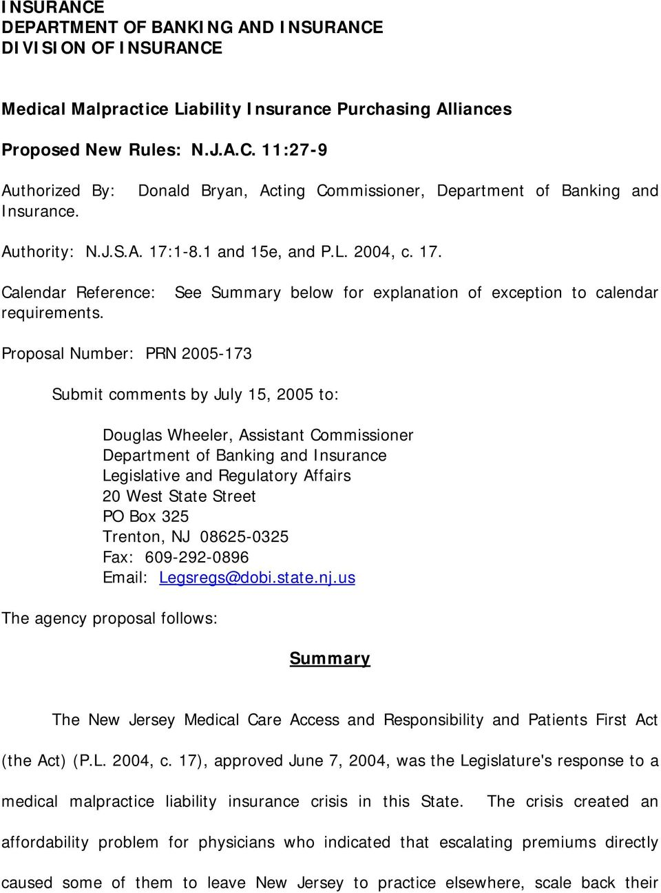 Proposal Number: PRN 2005-173 Submit comments by July 15, 2005 to: Douglas Wheeler, Assistant Commissioner Department of Banking and Insurance Legislative and Regulatory Affairs 20 West State Street