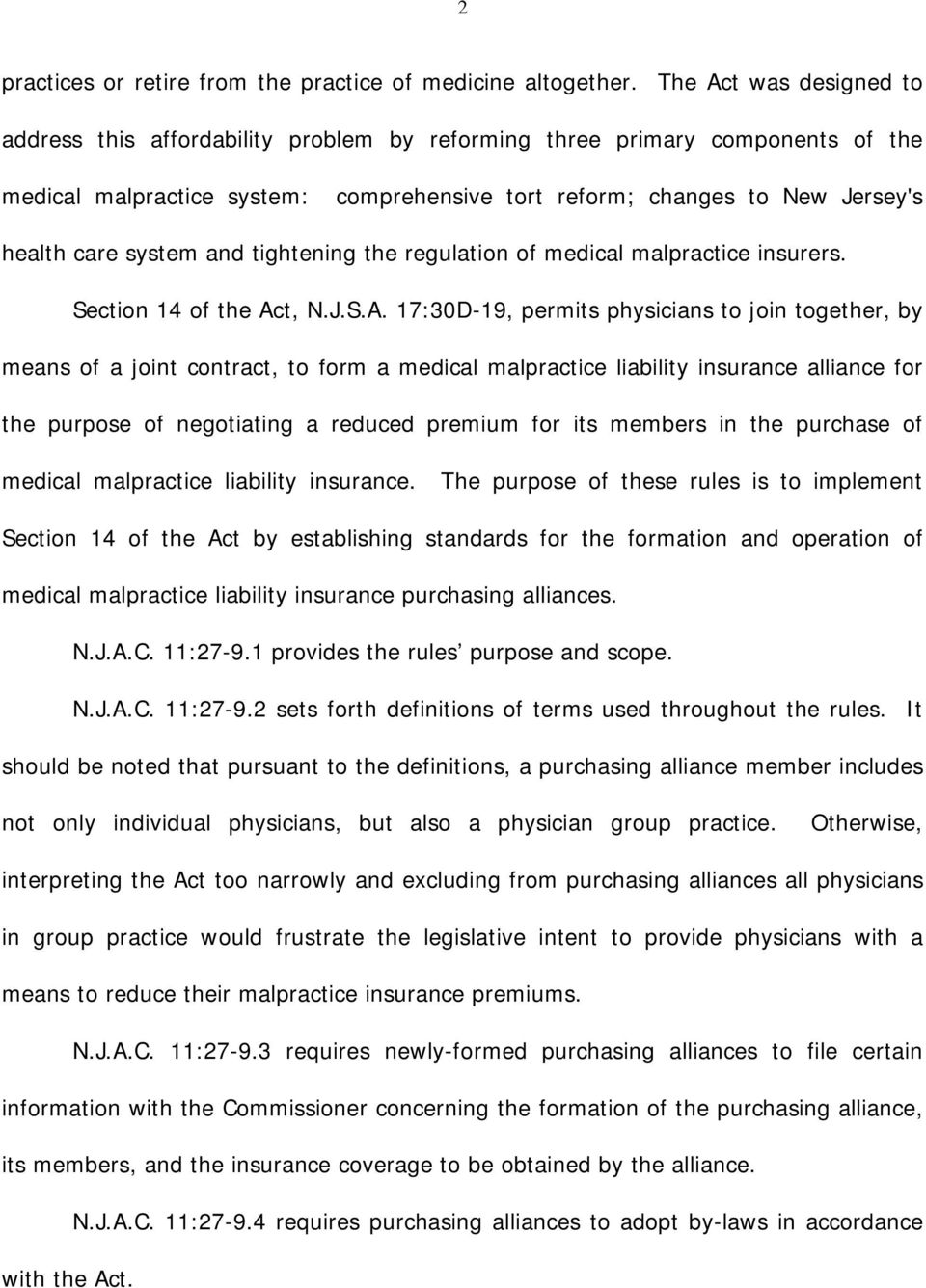 system and tightening the regulation of medical malpractice insurers. Section 14 of the Ac