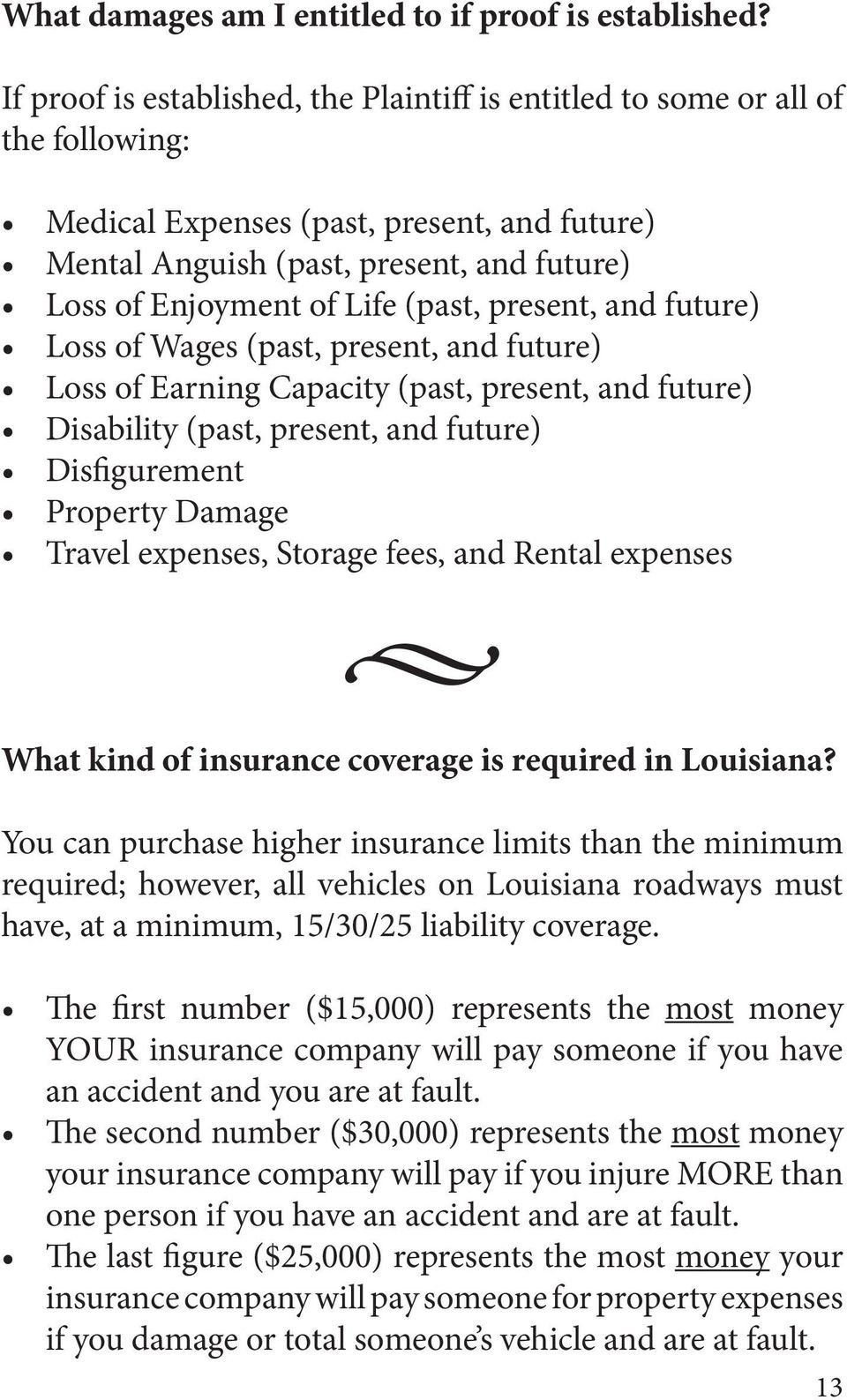 (past, present, and future) Loss of Wages (past, present, and future) Loss of Earning Capacity (past, present, and future) Disability (past, present, and future) Disfigurement Property Damage Travel