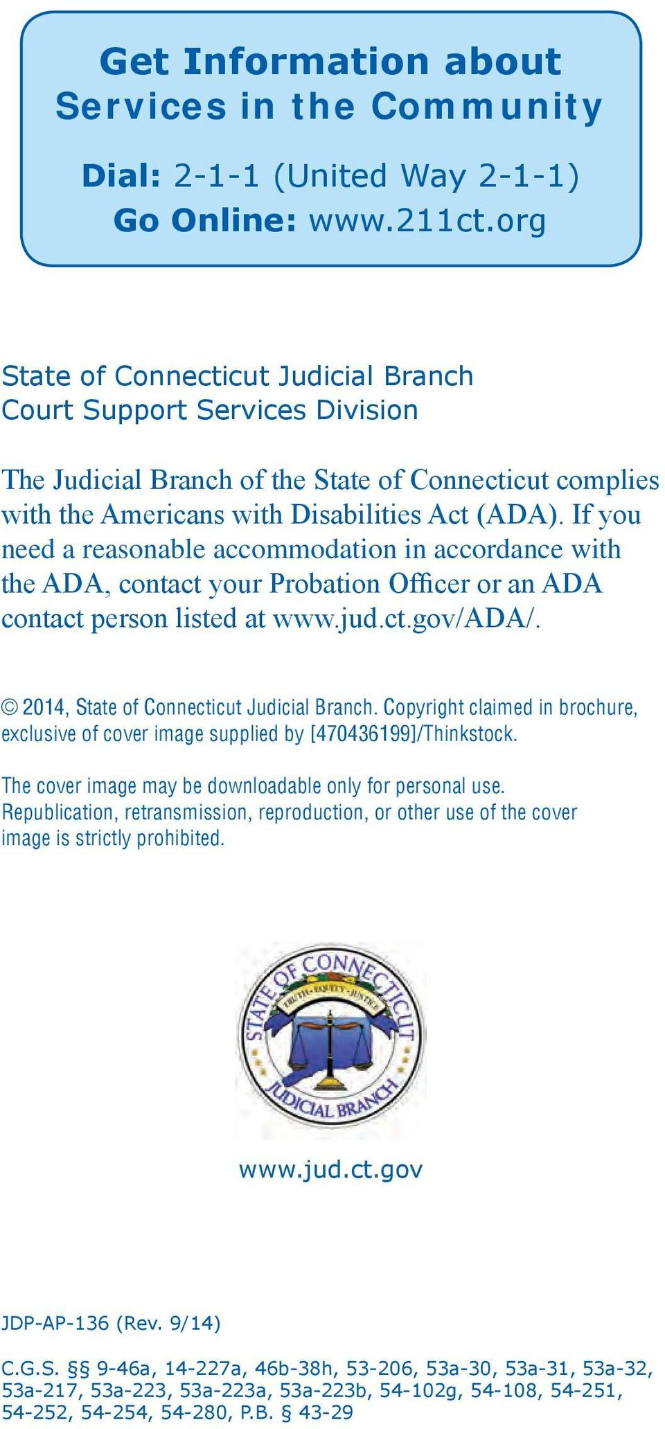 If you need a reasonable accommodation in accordance with the ADA, contact your Probation Officer or an ADA contact person listed at www.jud.ct.gov/ada/. 2014, State of Connecticut Judicial Branch.
