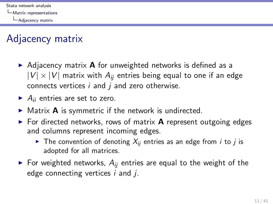 For directed networks, rows of matrix A represent outgoing edges and columns represent incoming edges.
