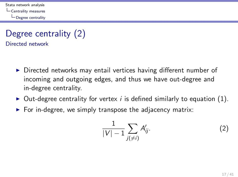 out-degree and in-degree centrality.