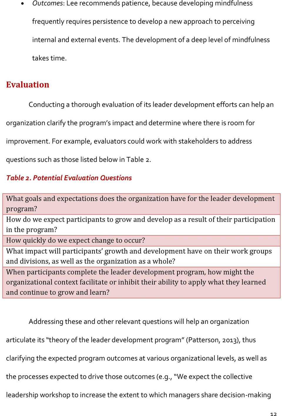 Evaluation Conducting a thorough evaluation of its leader development efforts can help an organization clarify the program s impact and determine where there is room for improvement.