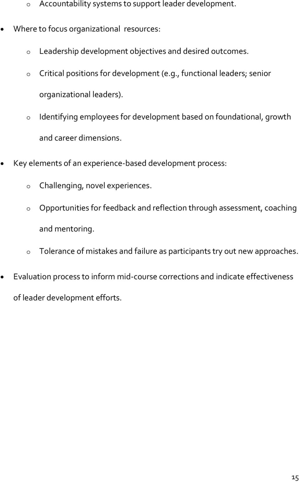 o Identifying employees for development based on foundational, growth and career dimensions.