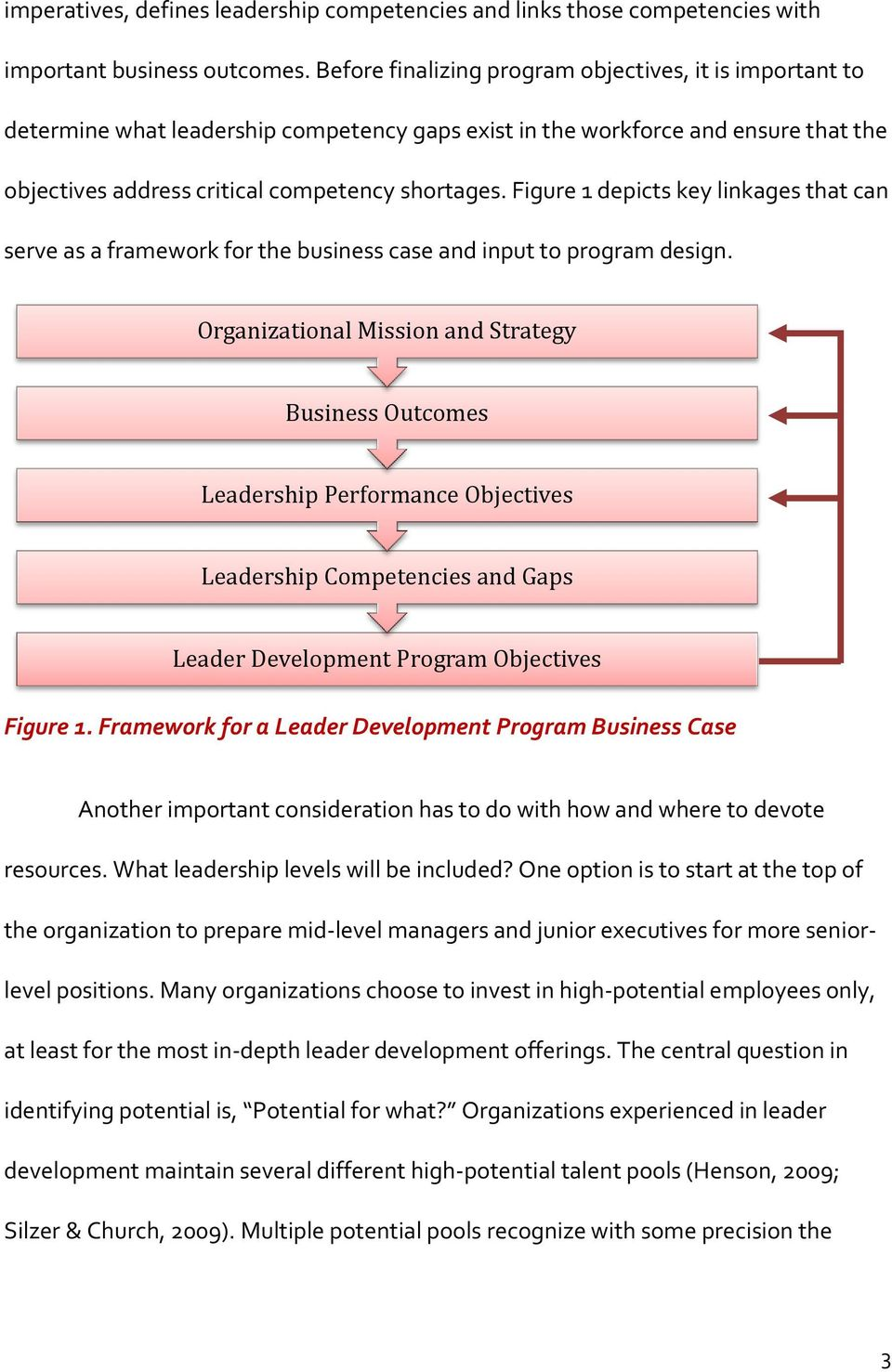 Figure 1 depicts key linkages that can serve as a framework for the business case and input to program design.