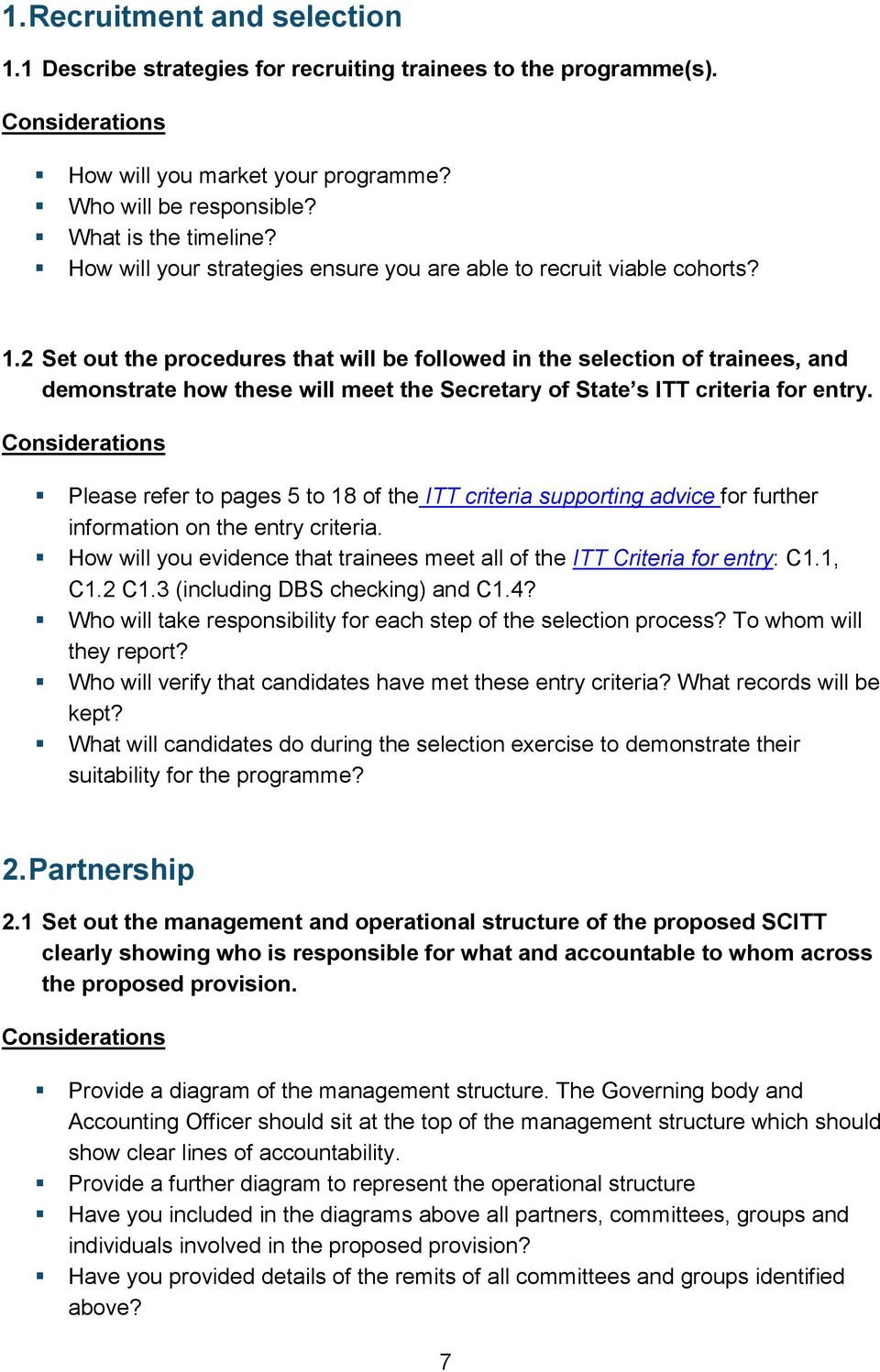 2 Set out the procedures that will be followed in the selection of trainees, and demonstrate how these will meet the Secretary of State s ITT criteria for entry.