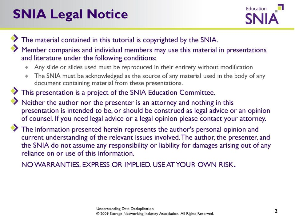 modification The SNIA must be acknowledged as the source of any material used in the body of any document containing material from these presentations.