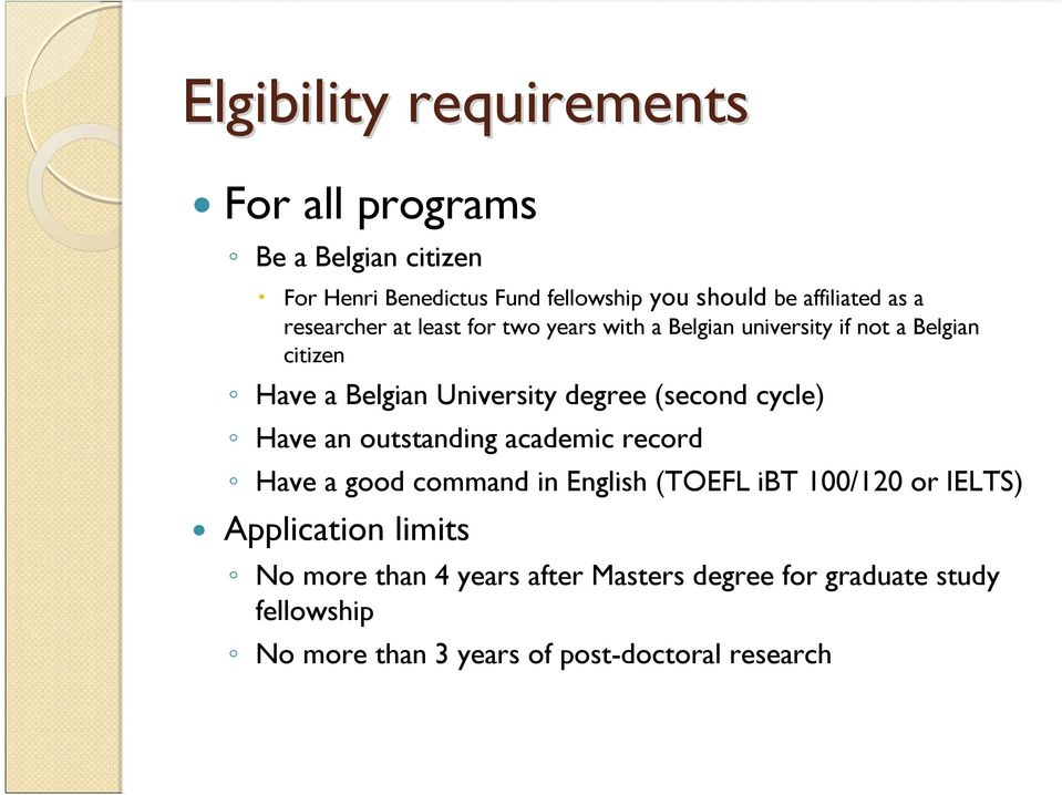 (second cycle) Have an outstanding academic record Have a good command in English (TOEFL ibt 100/120 or IELTS) Application