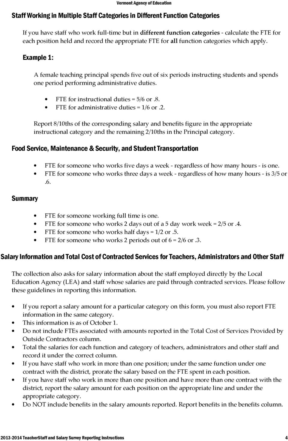Example 1: A female teaching principal spends five out of six periods instructing students and spends one period performing administrative duties. FTE for instructional duties = 5/6 or.8.