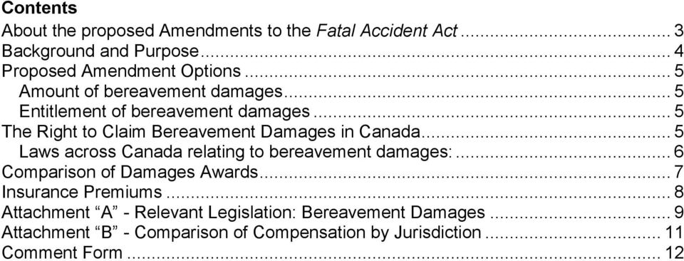 .. 5 Laws across Canada relating to bereavement damages:... 6 Comparison of Damages Awards... 7 Insurance Premiums.
