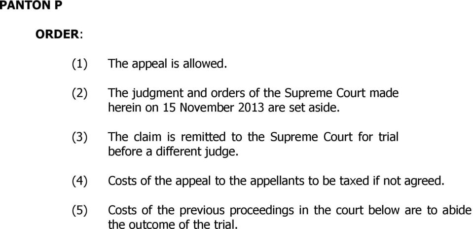 (3) The claim is remitted to the Supreme Court for trial before a different judge.