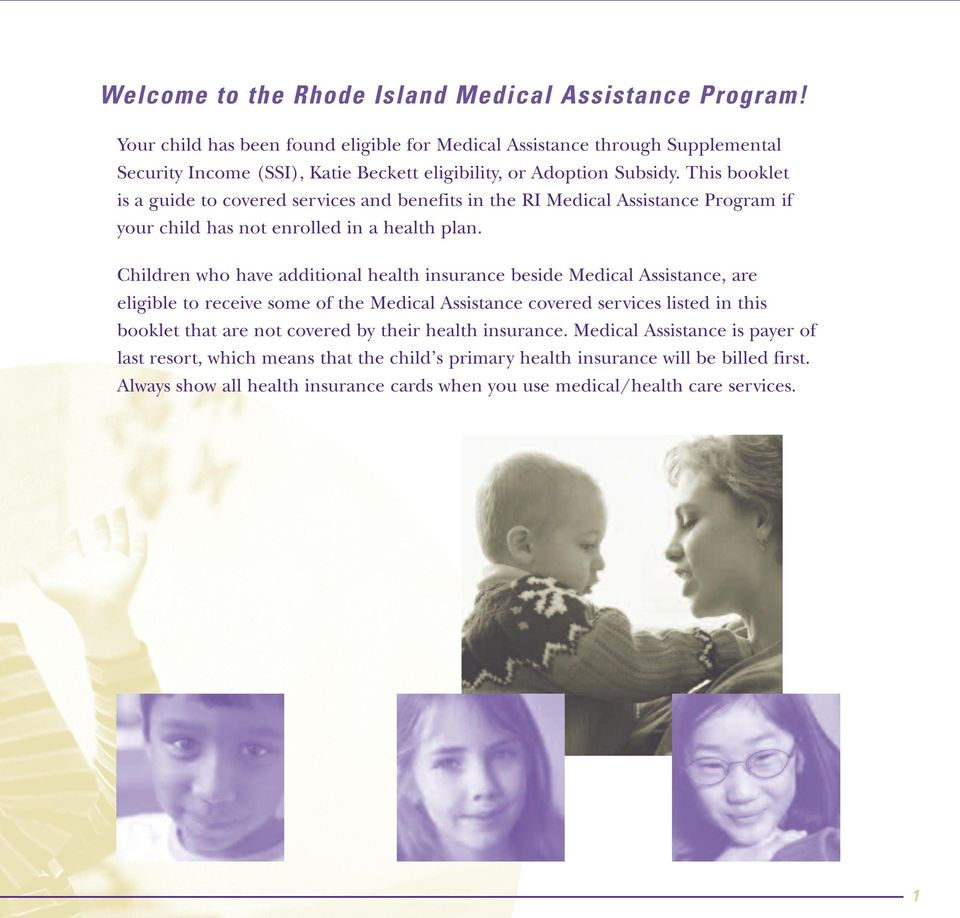 This booklet is a guide to covered services and benefits in the RI Medical Assistance Program if your child has not enrolled in a health plan.