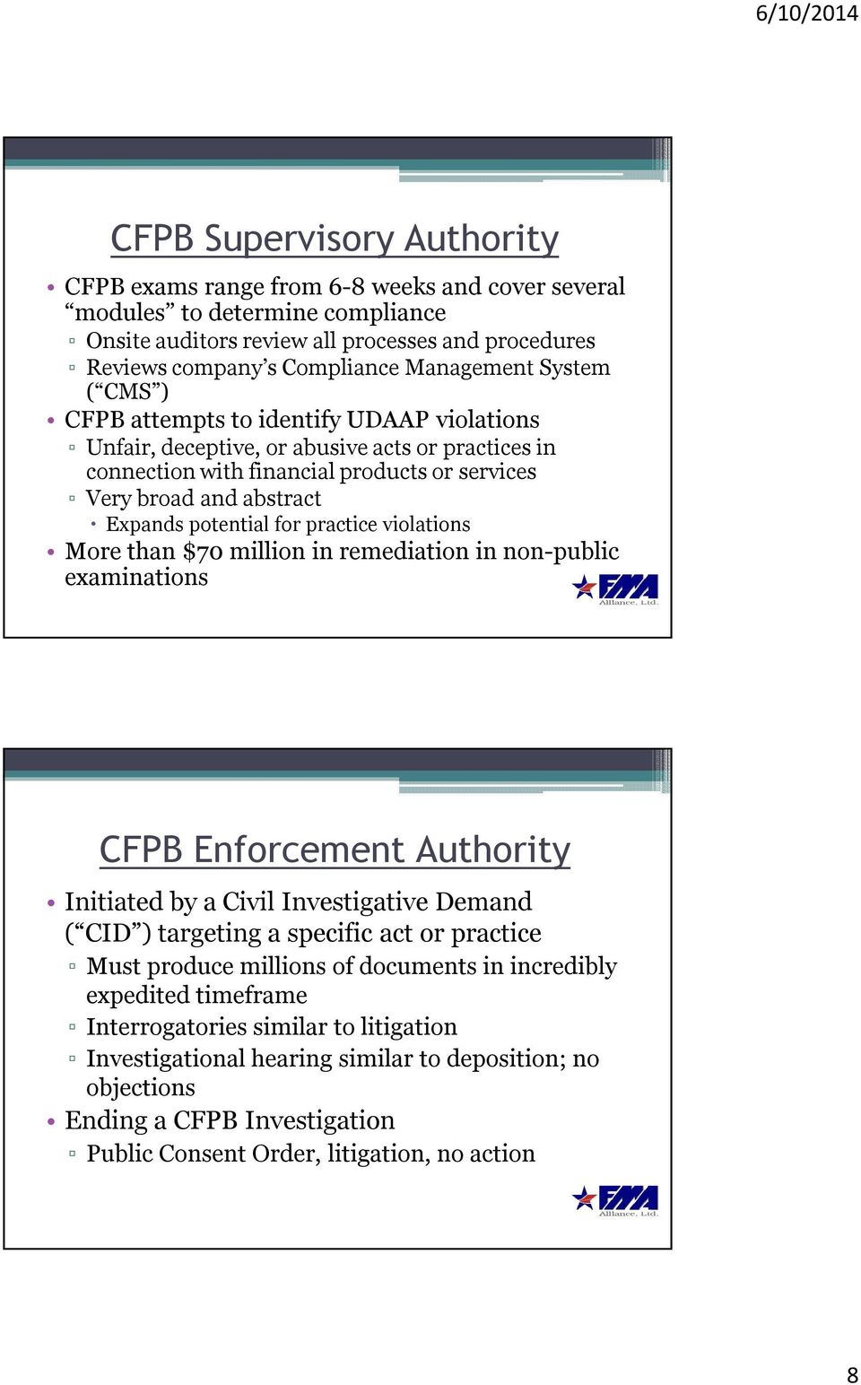 potential for practice violations More than $70 million in remediation in non-public examinations CFPB Enforcement Authority Initiated by a Civil Investigative Demand ( CID ) targeting a specific act