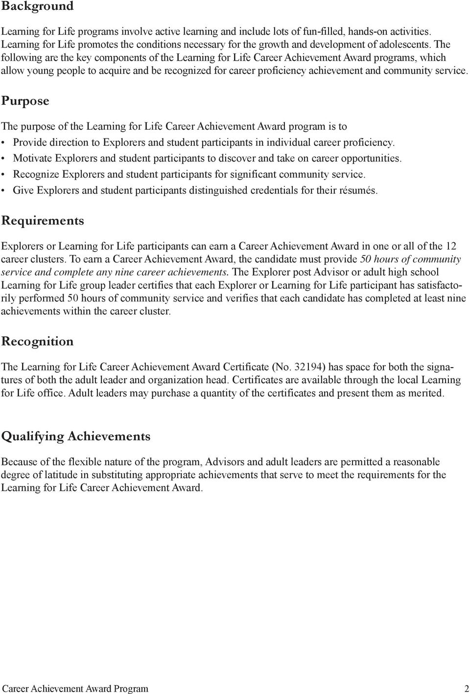 The following are the key components of the Learning for Life Career Achievement Award programs, which allow young people to acquire and be recognized for career proficiency achievement and community