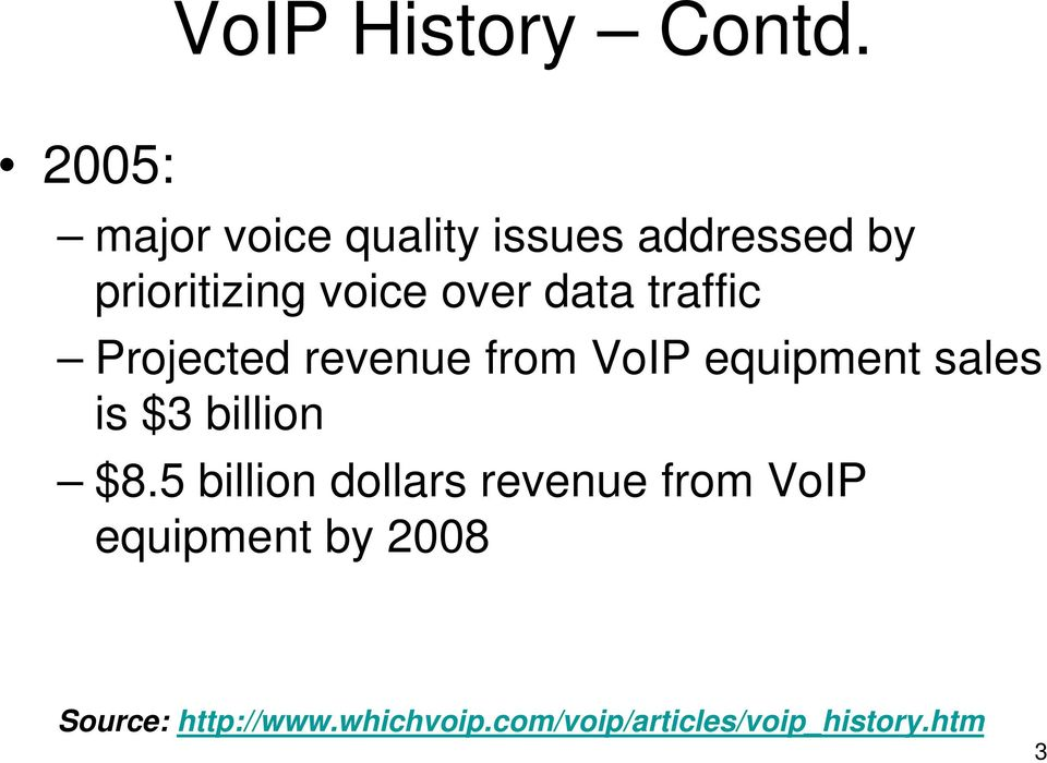 data traffic Projected revenue from VoIP equipment sales is $3 billion