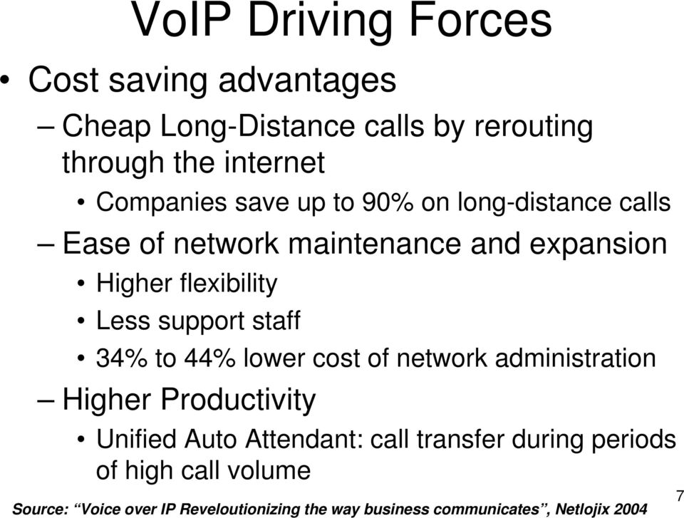 staff 34% to 44% lower cost of network administration Higher Productivity Unified Auto Attendant: call transfer
