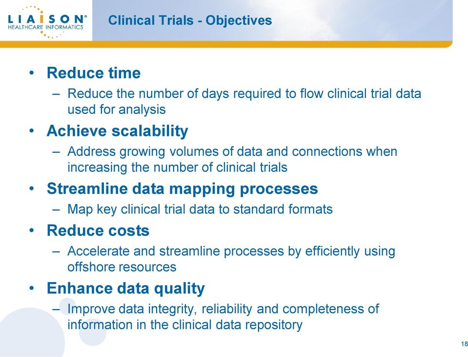 processes Map key clinical trial data to standard formats Reduce costs Accelerate and streamline processes by efficiently using