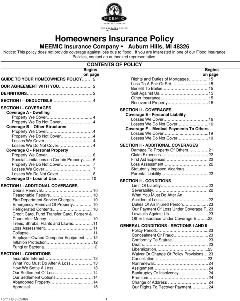 on page GUIDE TO YOUR HOMEOWNERS POLICY 2 OUR AGREEMENT WITH YOU 2 DEFINITIONS 2 SECTION I DEDUCTIBLE... 4 SECTION I - COVERAGES Coverage A - Dwelling Property We Cover.... 4 Property We Do Not Cover.