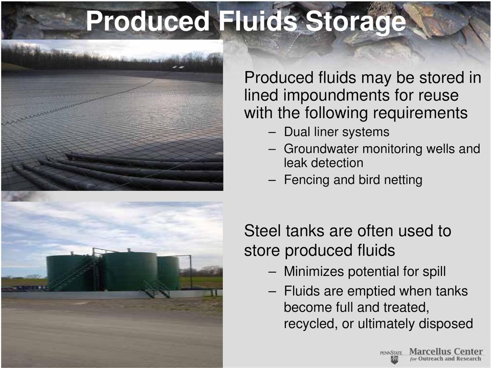 Fencing and bird netting Steel tanks are often used to store produced fluids Minimizes