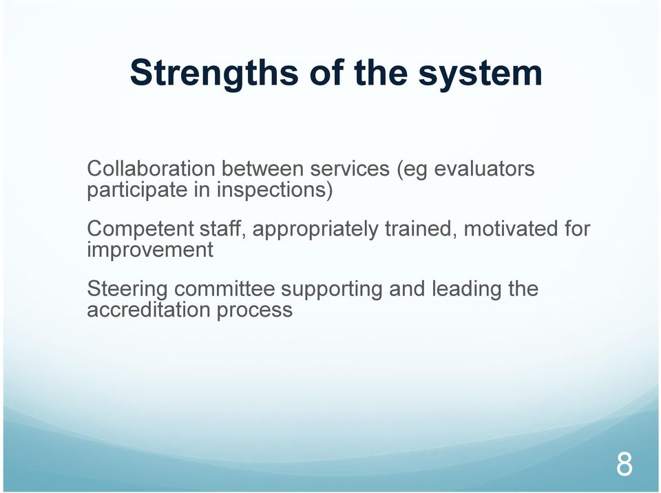 appropriately trained, motivated for improvement Steering