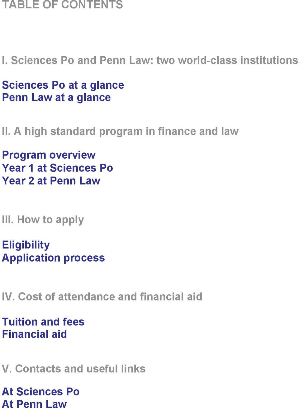 II. A high standard program in finance and law Program overview Year 1 at Sciences Po Year 2 at Penn