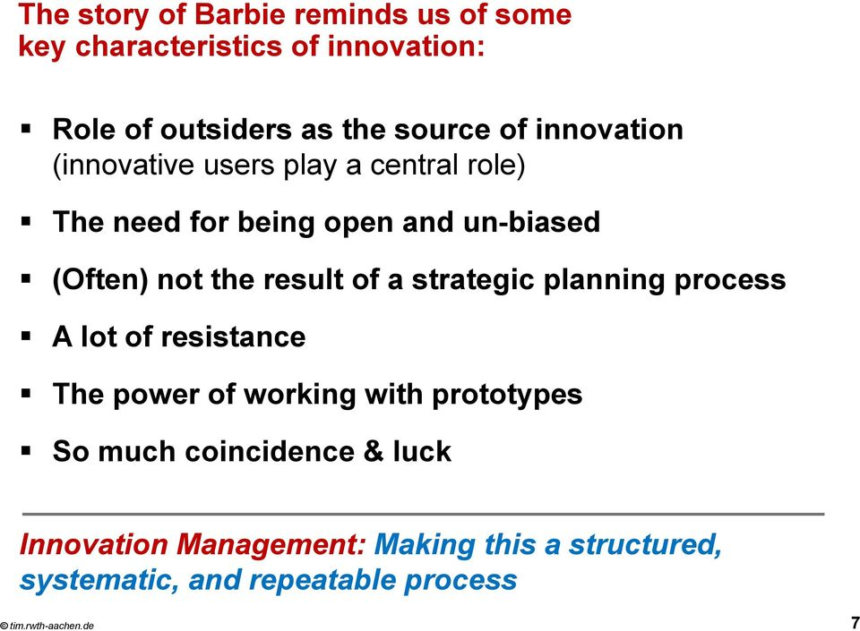 not the result of a strategic planning process A lot of resistance The power of working with prototypes