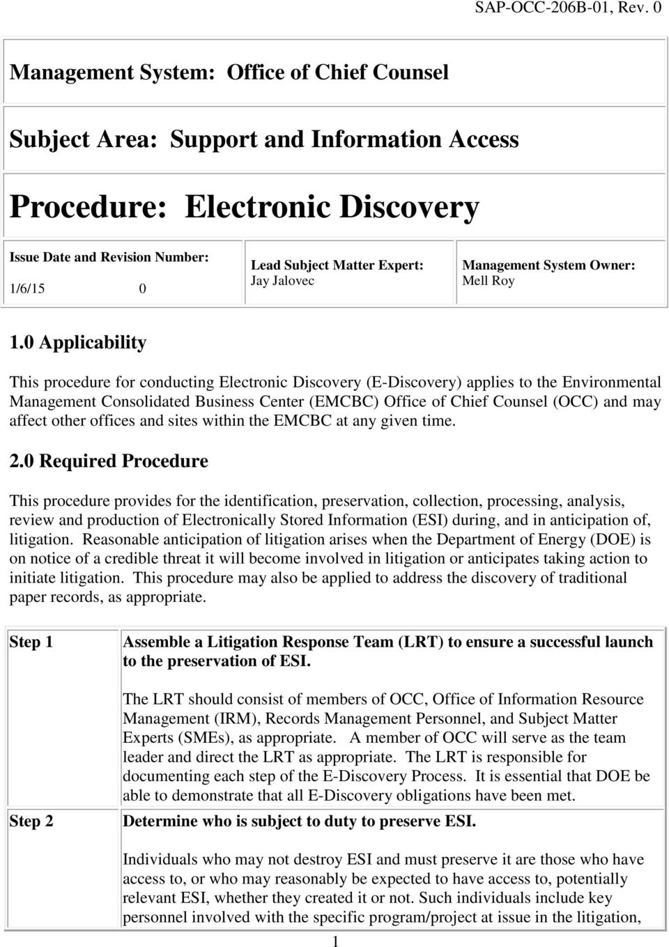 0 Applicability This procedure for conducting Electronic Discovery (E-Discovery) applies to the Environmental Management Consolidated Business Center (EMCBC) Office of Chief Counsel (OCC) and may