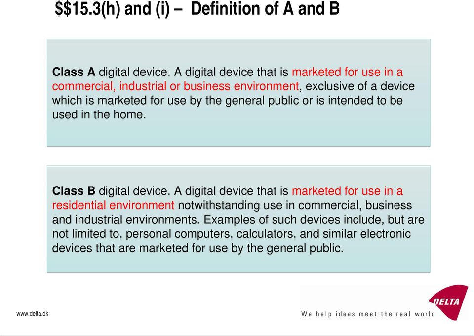 general public or is intended to be used in the home. Class B digital device.
