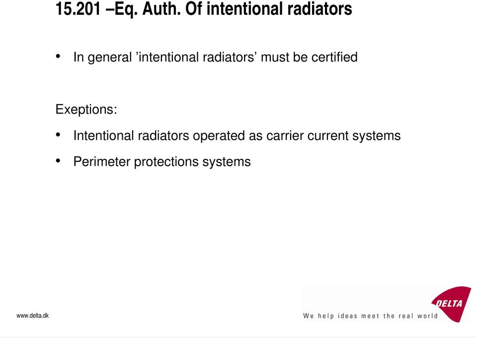 radiators must be certified Exeptions: