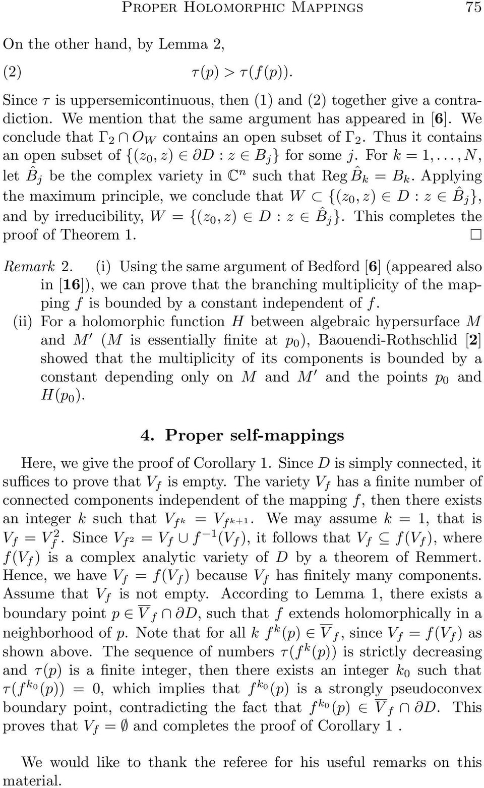 ..,N, let ˆB j be the complex variety in C n such that Reg ˆB k = B k. Applying the maximum principle, we conclude that W {(z 0,z) D : z ˆB j }, and by irreducibility, W = {(z 0,z) D : z ˆB j }.