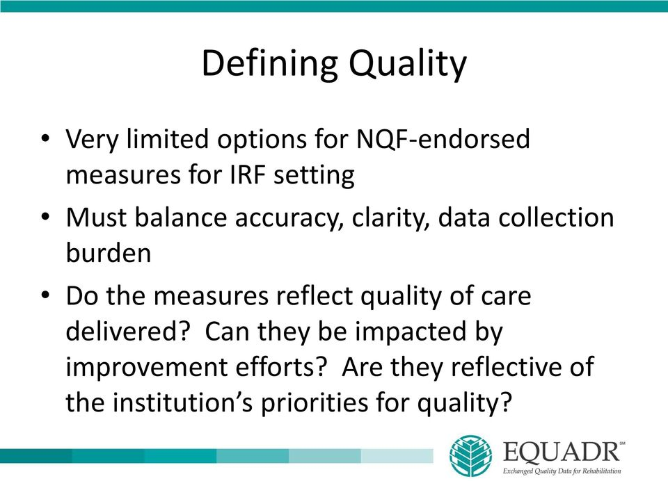measures reflect quality of care delivered?