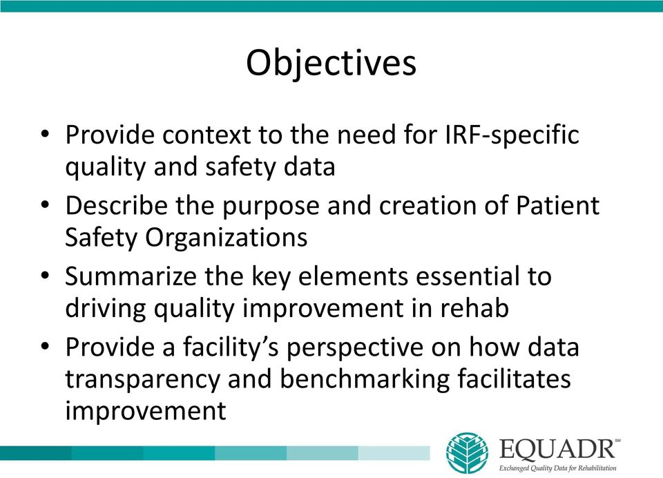 key elements essential to driving quality improvement in rehab Provide a