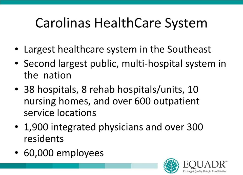 8 rehab hospitals/units, 10 nursing homes, and over 600 outpatient