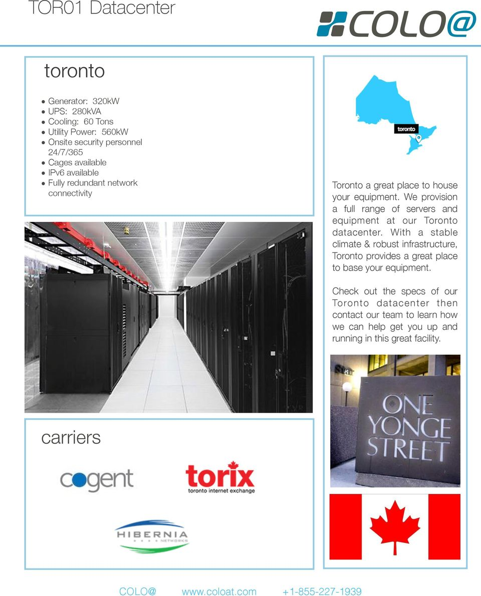 We provision a full range of servers and equipment at our Toronto datacenter.