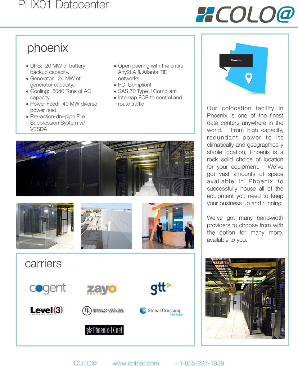 colocation facility in Phoenix is one of the finest data centers anywhere in the world.
