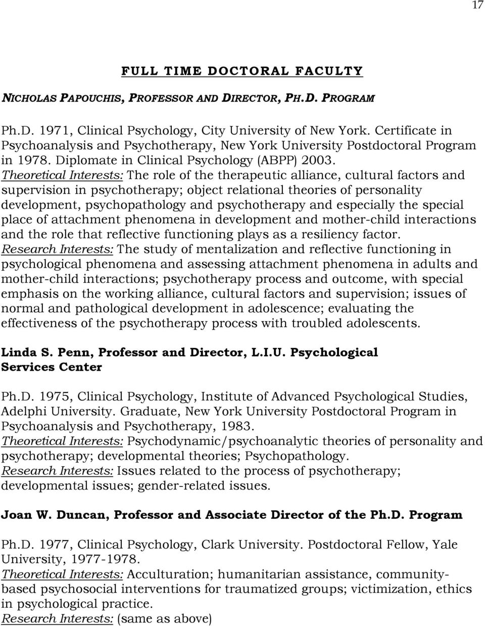 Theoretical Interests: The role of the therapeutic alliance, cultural factors and supervision in psychotherapy; object relational theories of personality development, psychopathology and