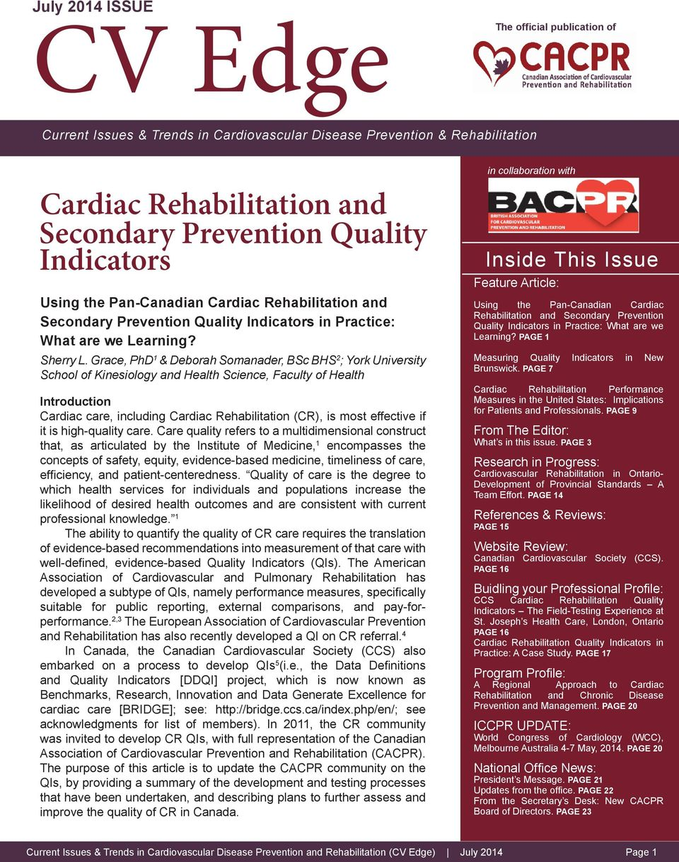 Grace, PhD 1 & Deborah Somanader, BSc BHS 2 ; York University School of Kinesiology and Health Science, Faculty of Health Introduction Cardiac care, including Cardiac Rehabilitation (CR), is most
