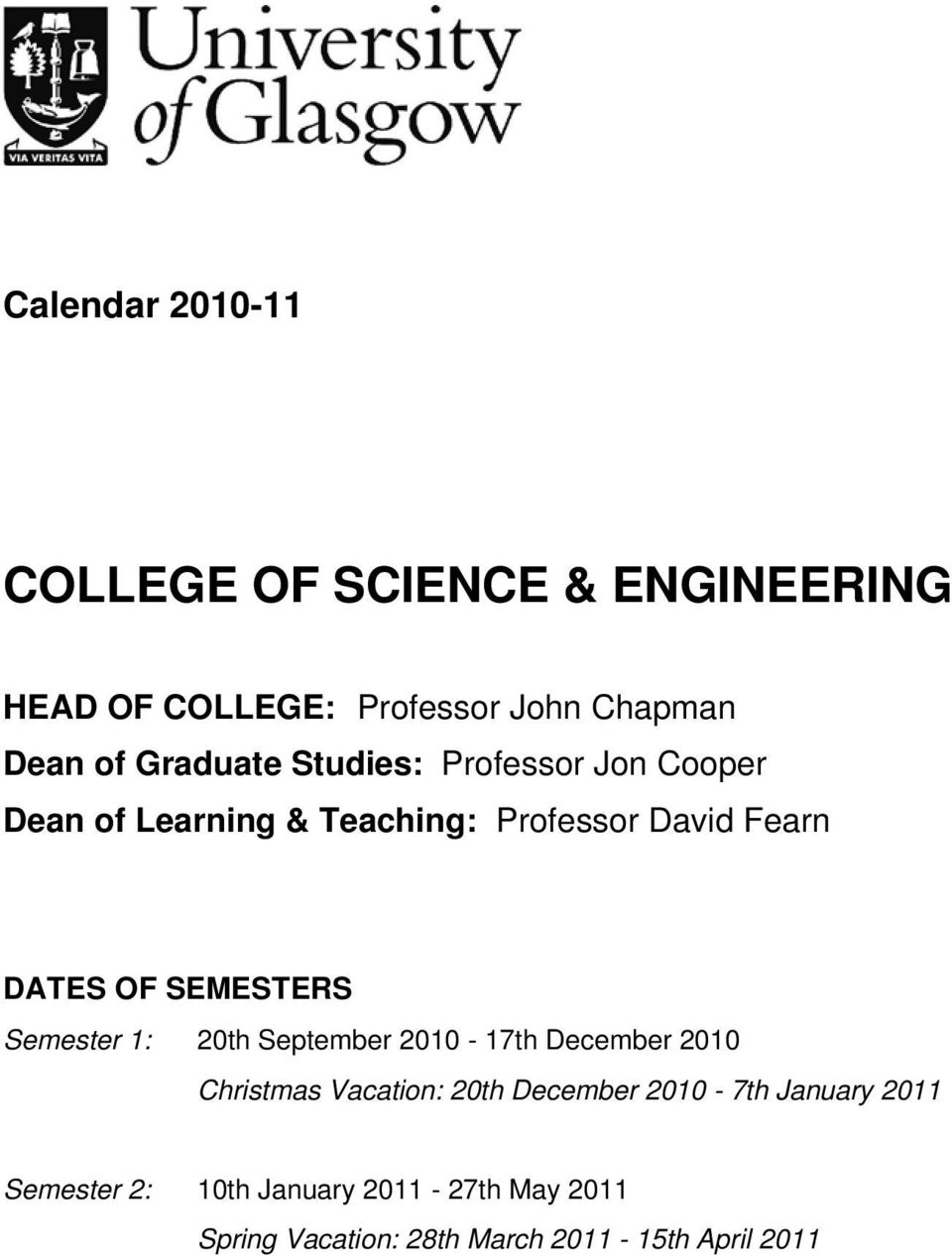 SEMESTERS Semester 1: 20th September 2010-17th December 2010 Christmas Vacation: 20th December