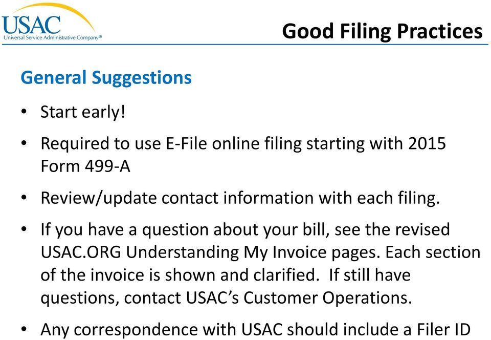 contact information with each filing. If you have a question about your bill, see the revised USAC.