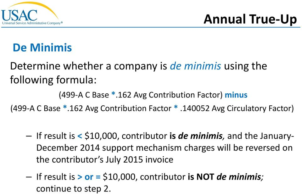 140052 Avg Circulatory Factor) If result is < $10,000, contributor is de minimis, and the January- December 2014