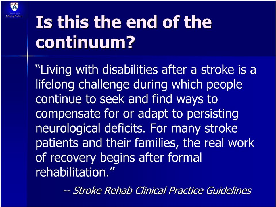 continue to seek and find ways to compensate for or adapt to persisting neurological