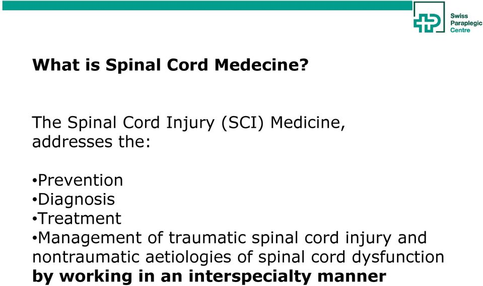 Prevention Diagnosis Treatment Management of traumatic spinal