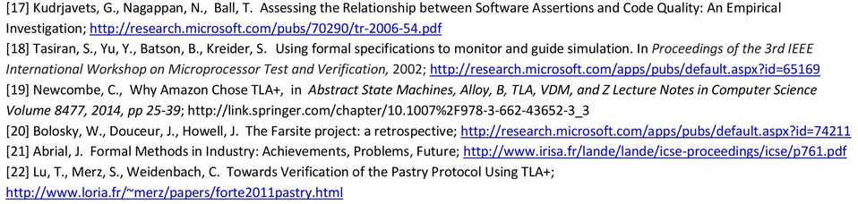 In Proceedings of the 3rd IEEE International Workshop on Microprocessor Test and Verification, 2002; http://research.microsoft.com/apps/pubs/default.aspx?id=65169 [19] Newcombe, C.