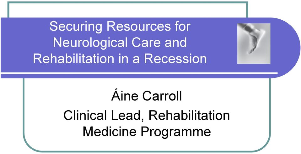 Rehabilitation in a Recession