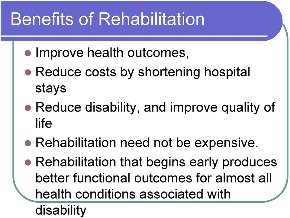 Rehabilitation need not be expensive.