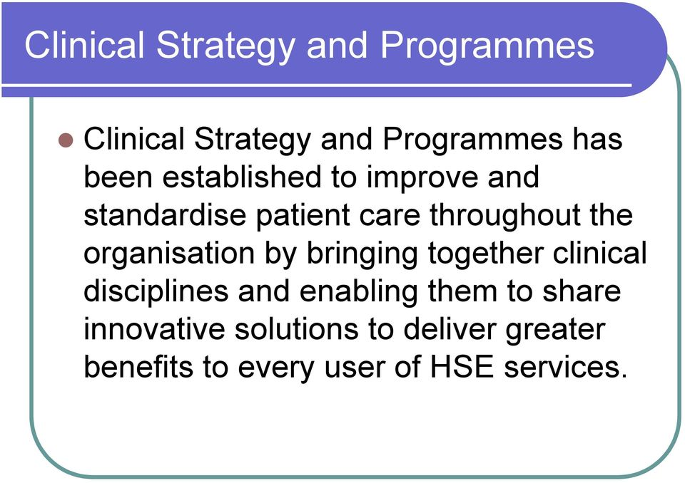 organisation by bringing together clinical disciplines and enabling them to
