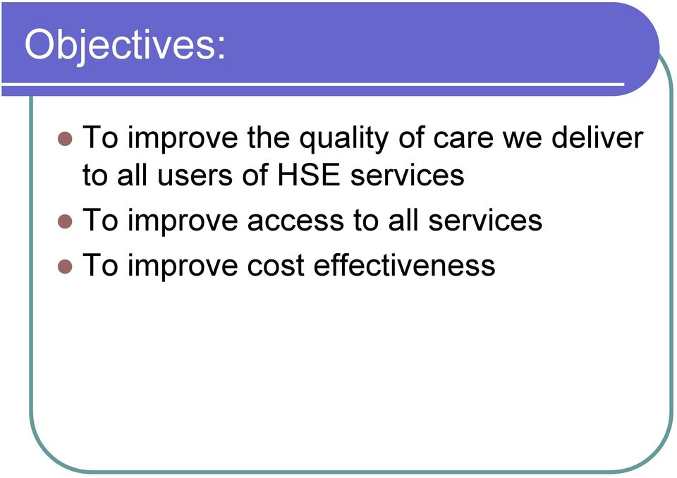 HSE services To improve access to