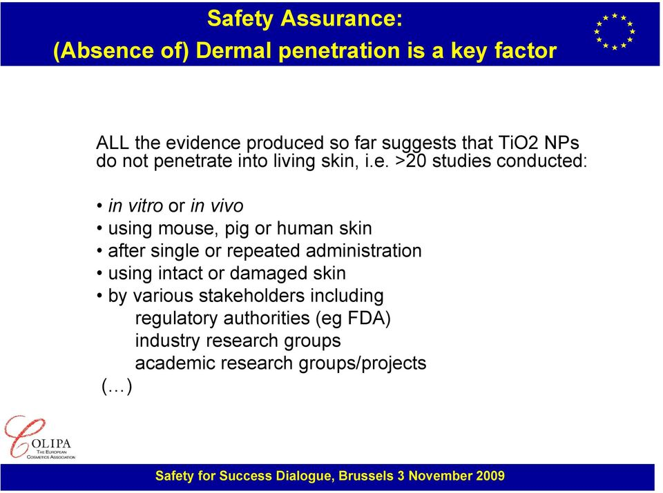 etrate into living skin, i.e. >20 studies conducted: in vitro or in vivo using mouse, pig or human skin