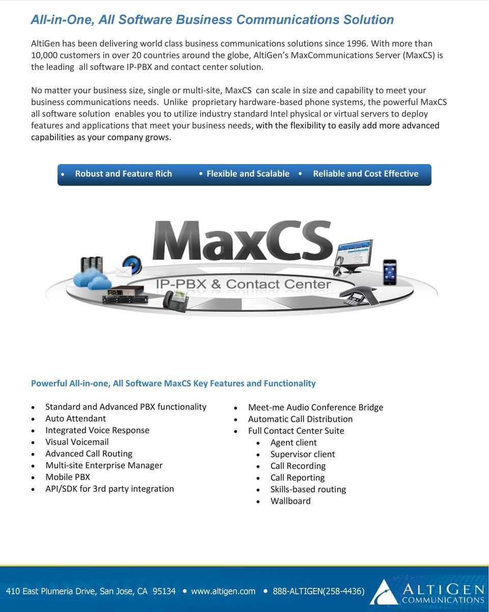 No matter your business size, single or multi-site, MaxCS can scale in size and capability to meet your business communications needs.