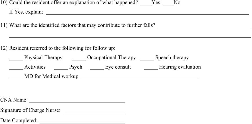 12) Resident referred to the following for follow up: Physical Therapy Occupational Therapy